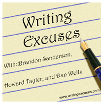 Writing Excuses, with Brandon Sanderson, Howard Tayler, and Daniel Wells