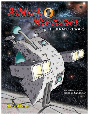 'Schlock Mercenary: The Teraport Wars,' by Howard Tayler
