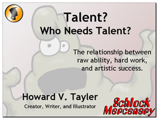 Talent? Who Needs Talent? -- The Howard Tayler Lecture at Utah Valley University