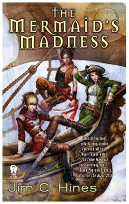 The Mermaid's Madness, by Jim C. Hines