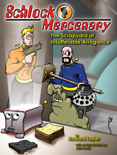 Front cover for The Scrapyard of Insufferable Arrogance, by Howard Tayler